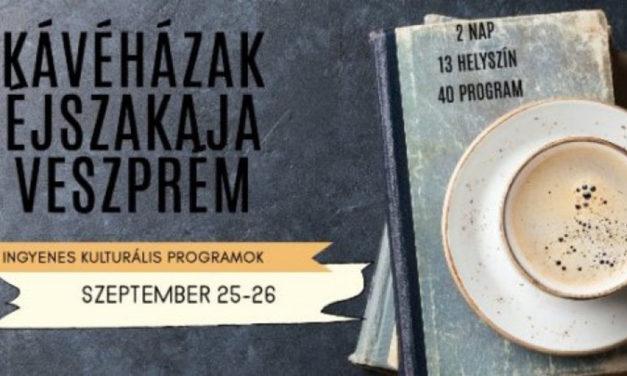 Kávéházak Éjszakája – idén Veszprémben is!